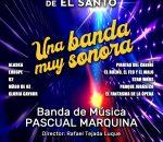Este domingo concierto de Bandas Sonoras como pórtico de las Fiestas Patronales 'El Santo'