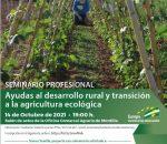 """Un seminario aborda las """"Ayudas de desarrollo Rural y transición a la agricultura ecológica"""""""